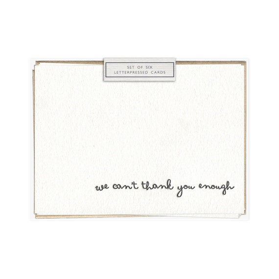 We Can't Thank You Enough letterpress card - set of six