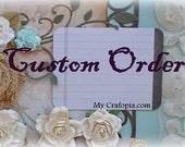Custom Order for Mayra
