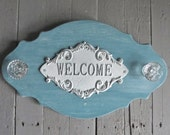 Shabby Cottage Chic Welcome Sign, Wall Knob Hooks,Towel and Coat Hooks, Beach House Decor, Organization, Farmhouse, French Country Decor