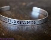 Roman Numeral Cuff, Roman Numeral Bracelet, Special Date Cuff Bracelet, Custom Cuff Bracelet