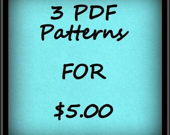Sale – 3 PDF Patterns For 5 Dollars – Please Read Directions For Purchase