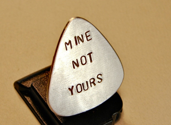 Guitar Pick Handmade from Aluminum with Stamped Mine Not Yours - GP807