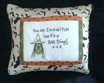 You say I'm a witch like it's a bad thing Pillow