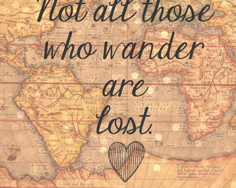 Not All Those Who Wander Are Lost Printable
