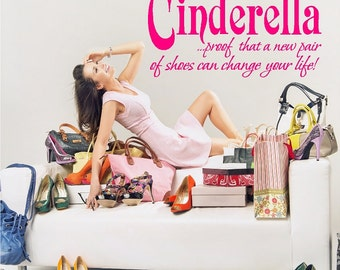 Cinderella Proof that a new pair of shoes can.....Cinderella Wall Quote Words Removable Cinderella Wall Decal