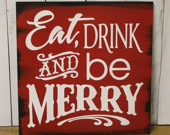 EAT DRINK and be MERRY Sign/Christmas Sign/Red/White/Christmas Party Decor/Wood Sign