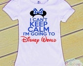 I Can't keep Calm I'm Going to Disney World - Bodysuit or Tshirt - Girl Shirt - Minnie - Disney