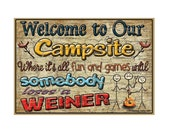 "Welcome to Our Campsite Fun and Games Until Someone Loses a Weiner Camper Camping 3.5"" X 2.5"" Fridge Refrigerators Magnet"