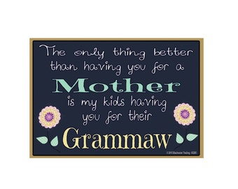 "Only Thing Better Than Having You As a Mother..Grammaw Sentiment Loving Fridge Refrigerator Magnet 3.5"" X 2.5"""