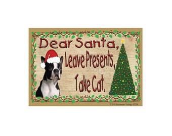 "Boston Terrier Dear Santa, Leave Presents, Take CAT Dog Christmas Fridge Refrigerator Magnet 3.5""x 2.5"""