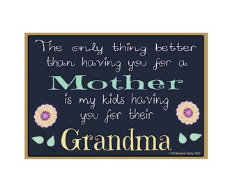 "Only Thing Better Than Having You As a Mother..Grandma Sentiment Loving Fridge Refrigerator Magnet 3.5""x2.5"""