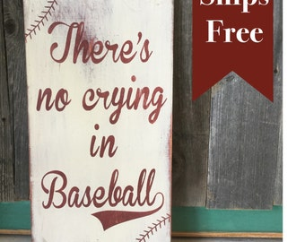 There's no crying in Baseball - Hand Painted Distressed Sign - Baseball Sign - Movie Quotes - Rustic Baseball Decor - Vintage Baseball Home