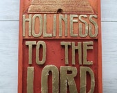 HOLINESS to the LORD plaque. Custom made to your color specs. Hand painted and gold/silver leaf. Cast from original hand-carved wood plaque.