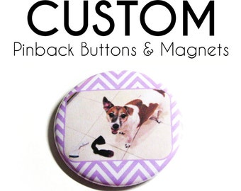 Custom Pinback Buttons Refrigerator Magnets Personalized Accessories Gifts