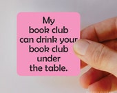 my book club can drink your book club under the table square magnet