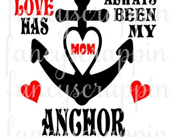 Your Love Has Always Been My Anchor - SVG Cutting File - Digital Download