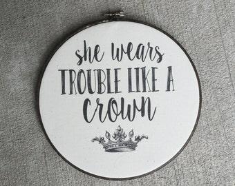 """Hoop Art quote """"she wears trouble like a crown"""""""