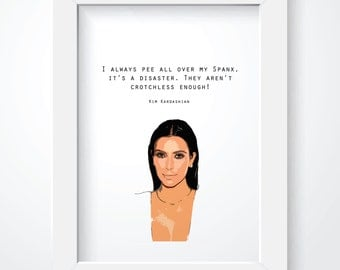 Kim Kardashian Quote - Spanx Print - Wall Decor. Wall Art. Funny Quote. Spanx. Style.