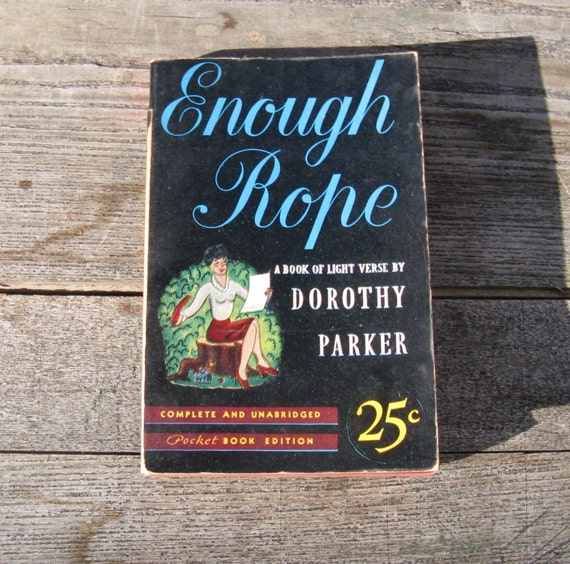 an overview of the novel enough rope by dorothy parker The first edition of this novel was published  and short stories of dorothy parker  stories of dorothy parker (modern library) pdf is enough to raise.