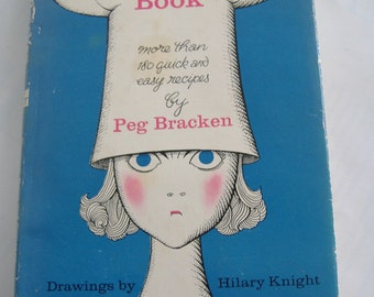 The I Hate to Cook Book, Peg Bracken, Hardcover, Dust Jacket, First Edition, 1960