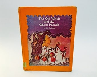 Vintage Children's Book The Old Witch and the Ghost Parade by Ida DeLage 1978 Hardcover