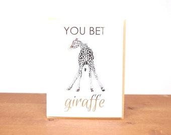 gold foil greeting card: you bet giraffe, just for fun, you can do it, encouragement, giraffe card