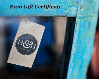 100 Dollar Gift Certificate for your One-of-a-kind loved one! Antique, vintage, reclaimed, authentic, unique gift