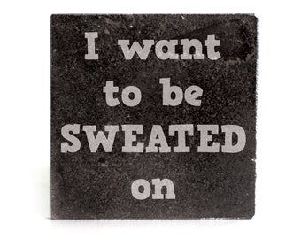 Coasters Set of 4 - black granite laser - 9932 I want to be Sweated on
