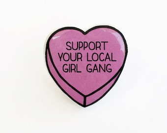 Support Your Local Girl Gang - Anti Conversation Pink Heart Pin Brooch Badge