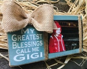 Gigi Picture Frame,Gigi Photo Holder ,Gigi Sign,Gigi Gift,Wood Block,Mimi Nana Mema Meme GG,Greatest Blessings Call Me