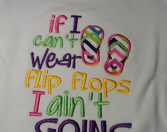 "Baby one piece or  toddler tshirt - Embroidered ""can't wear flip flops"""