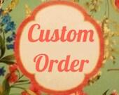 Custom order for B.L.