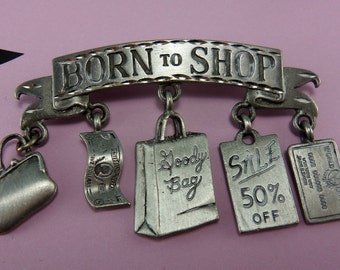 Vintage Pewter Pin Brooch, Born to Shop, JJ, Pin with Charms, Banner Brooch