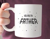 You are my Father Mug