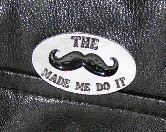The Mustache Made Me Do It Pewter Lapel Pin