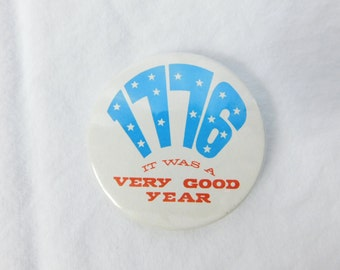 Vintage 1970s 70s New Old Stock Pinback - 1776 It Was a Very Good Year  - July 4th - Independence Day - Patriotic Pin Button  DR19
