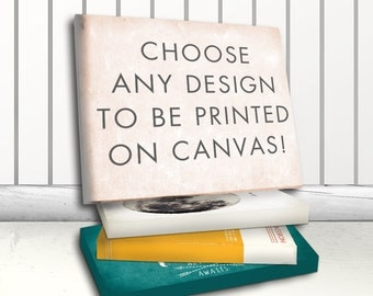 Any Design Printed On Canvas, Archival Stretched Canvas Print, Custom Canvas Print, Sizes 8x10 – 36x48, Stretched Canvas Art, Canvas Print