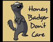 Honey Badger Keep Calm and Don't Care Digital Download 8x10 5x7 4x6