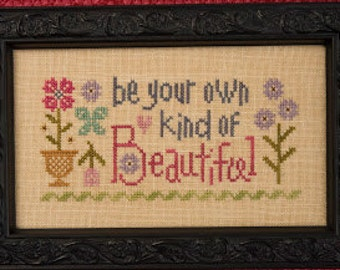 10% OFF Pre-order Be Your Own Kind of Beautiful : Lizzie Kate counted cross stitch patterns Snippet hand embroidery