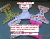 READY TO SHIP birds #1 waterproof doll diaper  fits some baby alive fits snackin sara sips n cuddles baby all gone better now Bailey