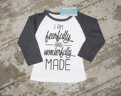 I am Fearfully and Wonderfully MADE saying shirt, photography prop, girls shirt, quote shirt, girly sayings, girls outfit