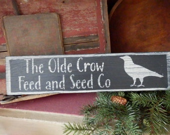 PriMiTiVe -  The Olde Crow...Feed and Seed Co - HandpaINtEd WooDen SiGn - AwesOme - SimPLe EarLy LoOk