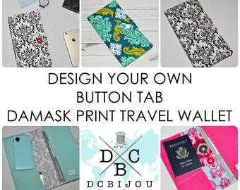 Damask Print Travel Wallet // Design Your Own - Button Tab - Fabric Passport Organizer - Gift for Her - Gift for Traveler - Made to Order