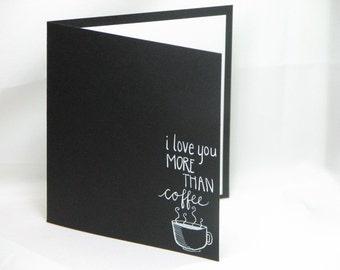 Chalkboard Art Handwritten Coffee Love You Greeting Card
