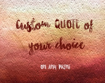 Custom quote of your choice