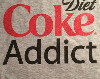Custom Diet Coke addict t-shirt