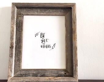 Be a gift to others, watercolor, print, hand lettered, black and white