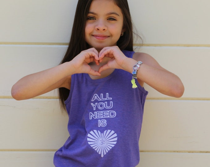 ALL You NEED Is LOVE Kids Tee or Tank