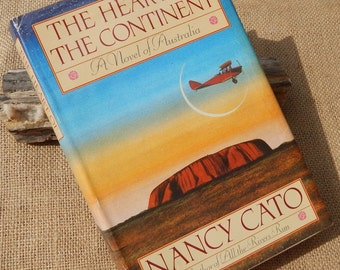 The Heart Of The Continent by Nancy Cato  Copyright 1989  ~  The Heart Of The Continent (A Novel of Australia) by Nancy Cato
