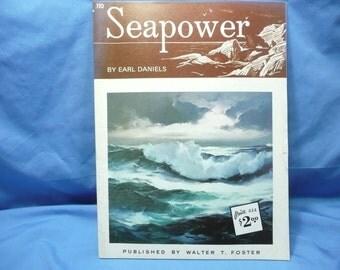 Seapower by Earl Daniels / Walter Foster Book #110